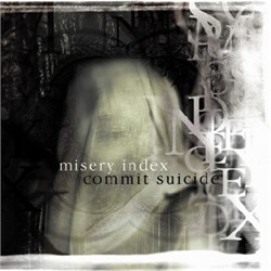 Misery Index | Commit Suicide - Split