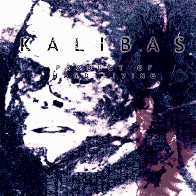 Kalibas - Product Of Hard Living