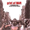Grief Of War - A Mounting Crisis...As Their Fury Got Released (Reissue)
