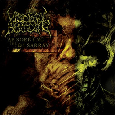 Visceral Bleeding - Absorbing The Disarray