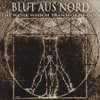 Blut Aus Nord - The Work Which Transfors God