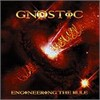 Gnostic - Engineering The Rule