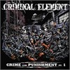 Criminal Element - Crime And Punishment Pt. 1