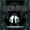 Dying Fetus - Infatuation With Malevolence Reissue With Bonus