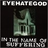 Eyehategod - In The Name Of Suffering (Reissue)