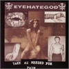 Eyehategod - Take As Needed For Pain (Reissue)